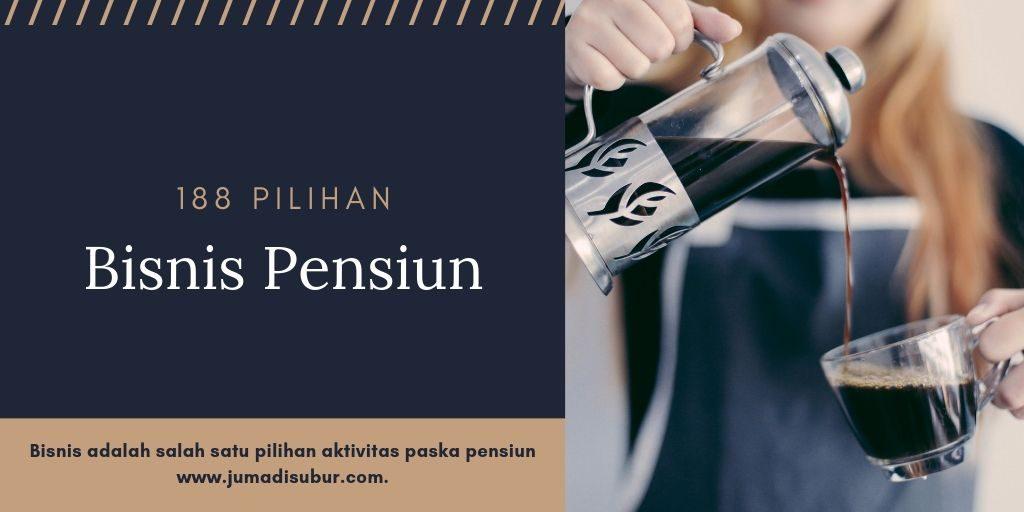 Pensiun Preneur, Jika Bisnis Jadi Pilihan Paska Pensiun